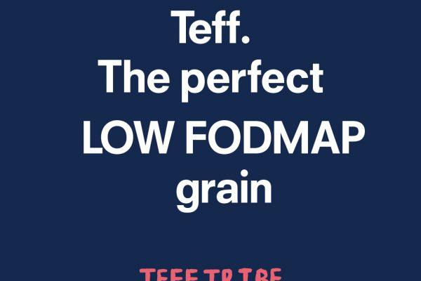 Teff – The Perfect Low FODMAP Grain